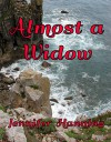 Almost a Widow (The Hamilton Sisters Book 3) - Jennifer Hanning
