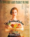 The Healing Kitchen: An Indoor Herb-Garden Pharmacy for Cooks - Patricia Stapley