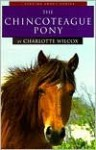The Chincoteague Pony (Learning about Horses) - Charlotte Wilcox
