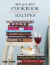Food & Wine Best of the Best Cookbook Recipes: The Best Recipes from the 25 Best Cookbooks of the Year - Food & Wine Magazine