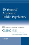Forty Years of Academic Public Psychiatry - Selby C. Jacobs, Selby C. Jacobs