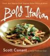 Bold Italian - Scott Conant, Joanne McAllister Smart