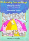 It's Raining Cats and Dogs: All Kinds of Weather, and Why We Have It - Franklyn Mansfield Branley, True Kelley