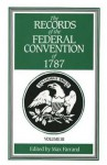 The Records of the Federal Convention of 1787: 1937 Revised Edition in Four Volumes, Volume 3 - Max Farrand