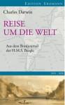 Reise Um Die Welt: Erlebnisse Und Forschungen in Den Jahren 1832-1836 - Charles Darwin, A. Helrich