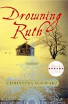 by Christina Schwarz (Author)Drowning Ruth (Hardcover) - Christina Schwarz (Author)