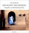 Die Kunst des Reisens: Photographien von Eddy Posthuma de Boer - Cees Nooteboom, Eddy Posthuma de Boer, Matthias Wolf