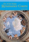 Art of Italian Renaissance Courts, the, Perspectives Series - Alison Cole