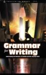 Grammar for Writing: Understanding the Mechanics of Grammar and How Language works - Douglas Grudzina