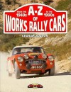 A-Z of Works Rally Cars - Graham Robson