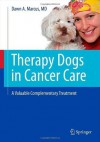 Therapy Dogs in Cancer Care: A Valuable Complementary Treatment - Dawn A. Marcus