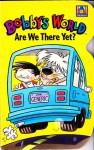 Bobby's World: Are We There Yet? - Press Bedrock, Larry Fentz, Brett Koth