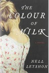 The Colour of Milk: Novel - Nell Leyshon