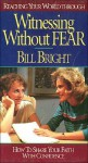 Reaching Your World Through Witnessing Without Fear - Bill Bright