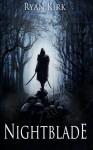 Nightblade (Volume 1) - Ryan Kirk