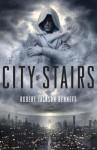 { [ CITY OF STAIRS ] } Bennett, Robert Jackson ( AUTHOR ) Sep-09-2014 Paperback - Robert Jackson Bennett