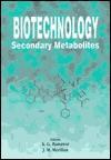 Biotechnology: Secondary Metabolites - K.G. Ramawat, J.M. Merillon