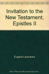 Invitation to the New Testament, Epistles II: A commentary on 1 Thessalonians, 2 Thessalonians, 1 Corinthians, 2 Corinthians, Philippians, and ... (Doubleday New Testament commentary series) - Eugene Laverdiere