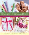 Homespun Gifts from the Heart: More Than 200 Creative Ideas, 250 Gift Tags, & Easy Directions - Karen Ehman, Trish Smith, Kelly Hovermale