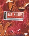 Bad Burns: True Survival Stories - Sandra Markle