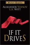 If It Drives - L.A. Witt, Aleksandr Voinov