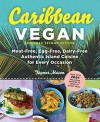 Caribbean Vegan: Meat-Free, Egg-Free, Dairy-Free, Authentic Island Cuisine for Every Occasion - Taymer Mason