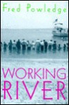 Working River - Fred Powledge