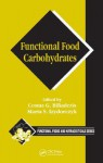 Functional Food Carbohydrates - Costas G. Biliaderis, Costas G. Biliaderis