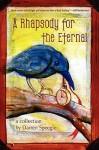 A Rhapsody for the Eternal - Darren Speegle