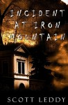 Incident at Iron Mountain - Scott Leddy