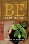 Be Responsible (1 Kings): Being Good Stewards of God's Gifts - Warren W. Wiersbe