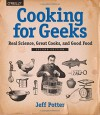 Cooking for Geeks: Real Science, Great Cooks, and Good Food - Jeff Potter