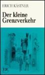 Der Kleine Grenzverkehr (Easy Reader Series Volume D) - Erich Kästner