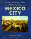 Daily Life in Ancient and Modern Mexico City - Steve Cory