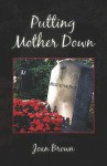 Putting Mother Down - Joan Brown
