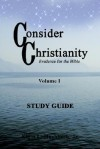 Consider Christianity, Volume 1 Study Guide - Elgin L. Hushbeck Jr.