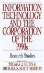 Information Technology and the Corporation of the 1990s: Research Studies - Tim Allen
