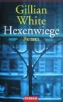 Hexenwiege - Gillian White, Isabella Bruckmaier