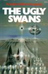 The Ugly Swans - Arkady Strugatsky, Boris Strugatsky, Alice Stone Nakhimovsky, Alexander Nakhimovsky