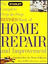 The Stanley Complete Step-By-Step Revised Book of Home Repair and Improvement - Stanley Company