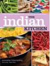Indian Kitchen: A Book of Essential Ingredients with over 200 Easy and Authentic Recipes - Monisha Bharadwaj