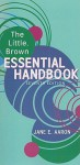 The Little, Brown Essential Handbook   [LITTLE BROWN ESSENTIAL HAND-7E] [Spiral] - Jane E. Aaron