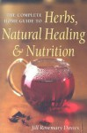 Self Heal: The Complete Home Guide to Natural Healing, Herbs, and Nutrition - Jill Rosemary Davies