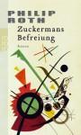 Zuckermans Befreiung. Roman. - Philip Roth