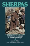 Sherpas: Reflections on Change in Himalayan Nepal - James F Fisher, Edmund Hillary