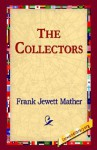 The Collectors - Frank Jewett Mather