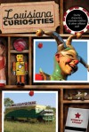 Louisiana Curiosities: Quirky Characters, Roadside Oddities & Other Offbeat Stuff - Bonnye E. Stuart