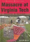 Massacre at Virginia Tech: Disaster & Survival - Richard Worth