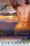 Beauty and the Billionaire Dragon Shifter - Zoe Chant