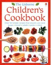 The Usborne Children's Cookbook (Children's Cooking) - Rebecca Gilpin, Catherine Atkinson, Molly Sage, Adam Larkum, Howard Allman, Carrie Armstrong